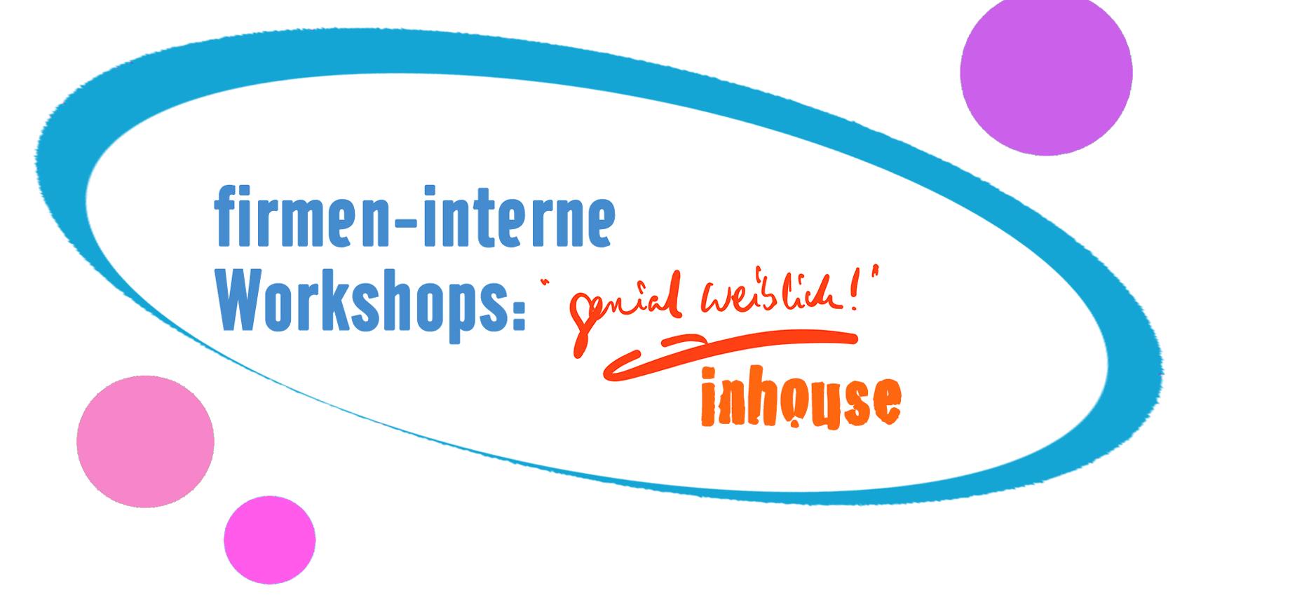 """firmen-interne Workshops: """"genial weiblich!"""" inhouse"""
